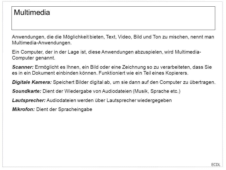 ECDL Multimedia Anwendungen, die die Möglichkeit bieten, Text, Video, Bild und Ton zu mischen, nennt man Multimedia-Anwendungen. Ein Computer, der in