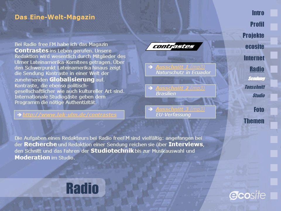 Radio Das Eine-Welt-Magazin Bei Radio free FM habe ich das Magazin Contrastes ins Leben gerufen.