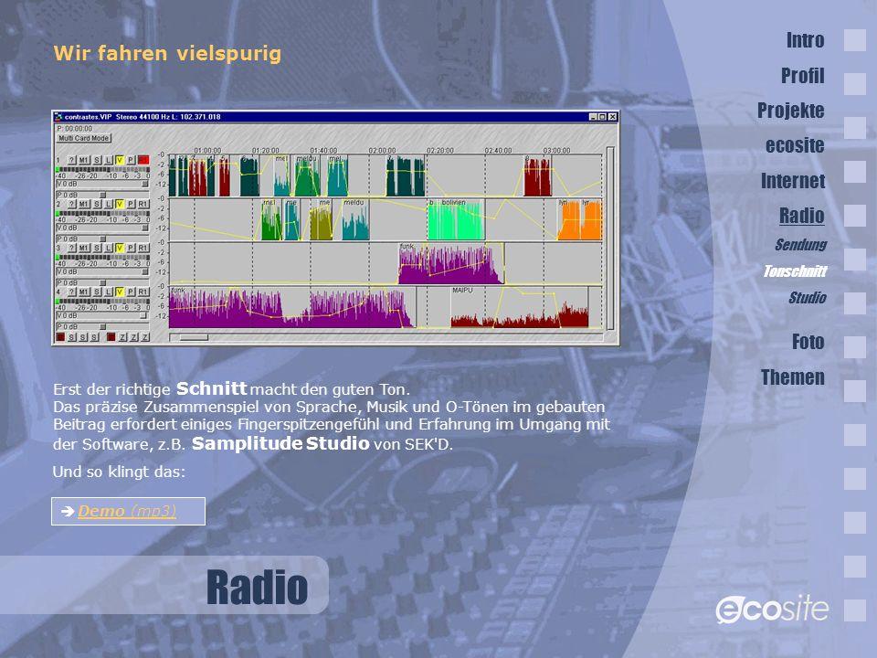 Radio Wir fahren vielspurig Erst der richtige Schnitt macht den guten Ton.