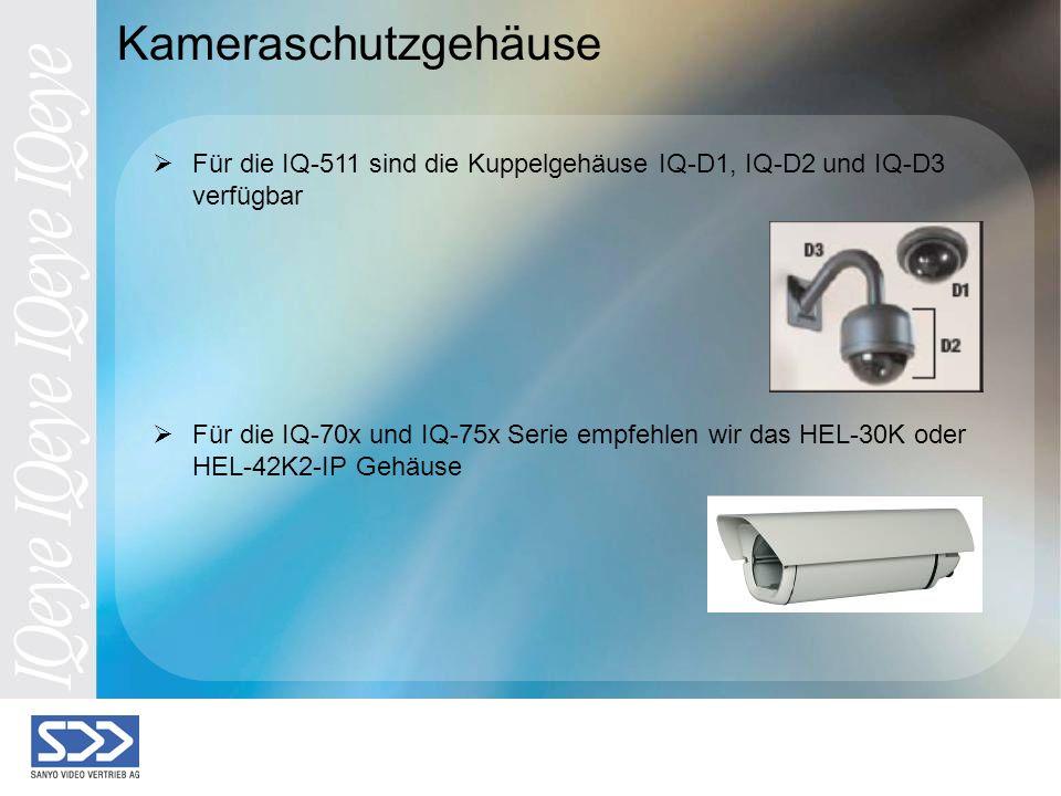 Kameraschutzgehäuse Für die IQ-511 sind die Kuppelgehäuse IQ-D1, IQ-D2 und IQ-D3 verfügbar Für die IQ-70x und IQ-75x Serie empfehlen wir das HEL-30K oder HEL-42K2-IP Gehäuse