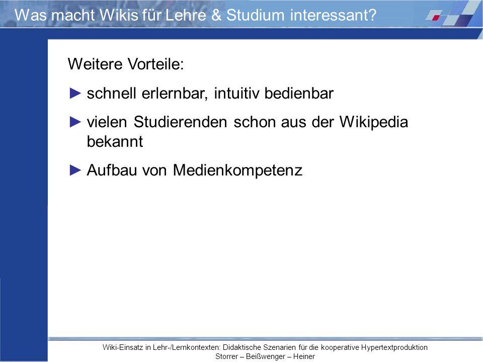 Wiki-Einsatz in Lehr-/Lernkontexten: Didaktische Szenarien für die kooperative Hypertextproduktion Storrer – Beißwenger – Heiner Was macht Wikis für L