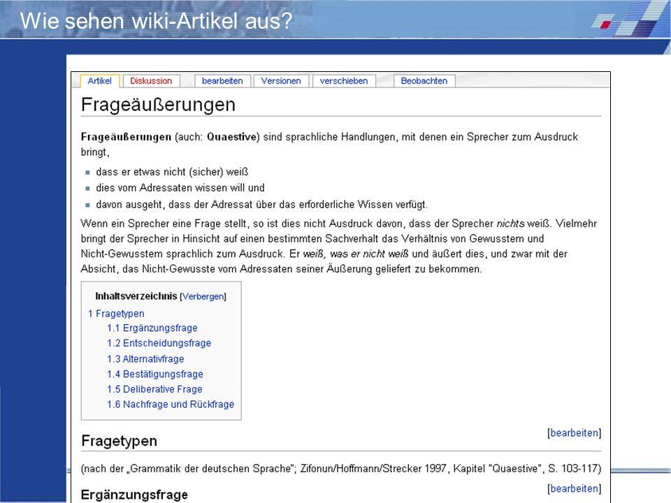 Wiki-Einsatz in Lehr-/Lernkontexten: Didaktische Szenarien für die kooperative Hypertextproduktion Storrer – Beißwenger – Heiner Wie sehen wiki-Artike