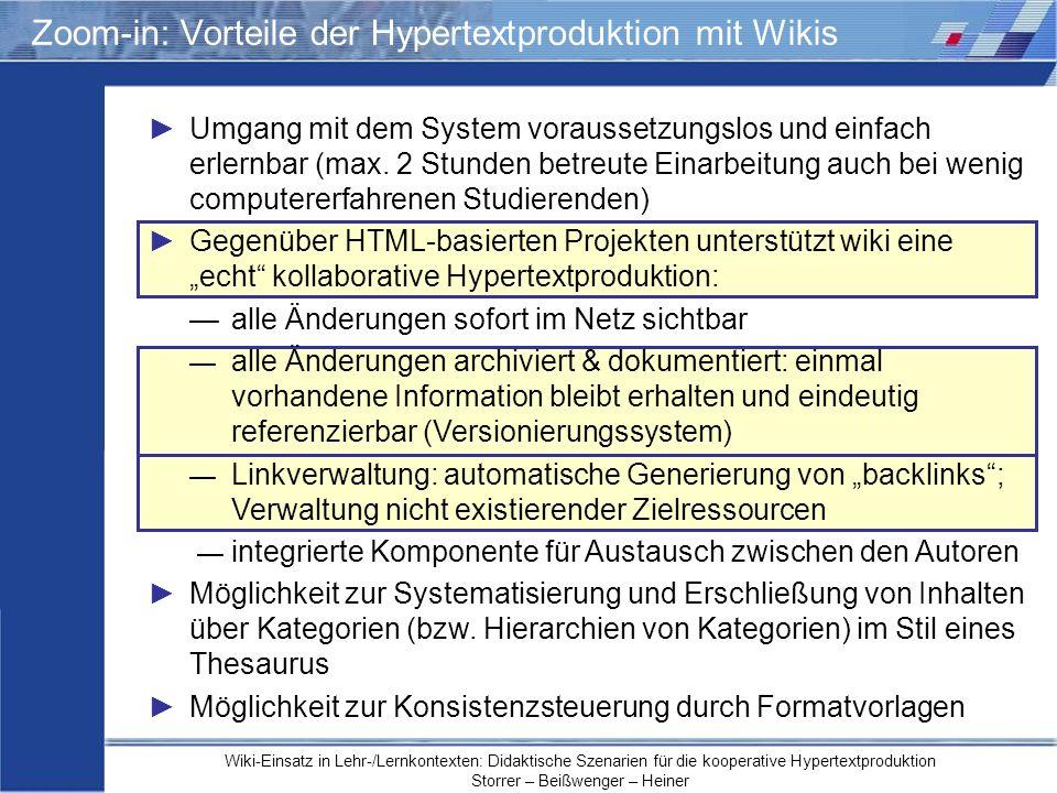 Wiki-Einsatz in Lehr-/Lernkontexten: Didaktische Szenarien für die kooperative Hypertextproduktion Storrer – Beißwenger – Heiner Zoom-in: Vorteile der