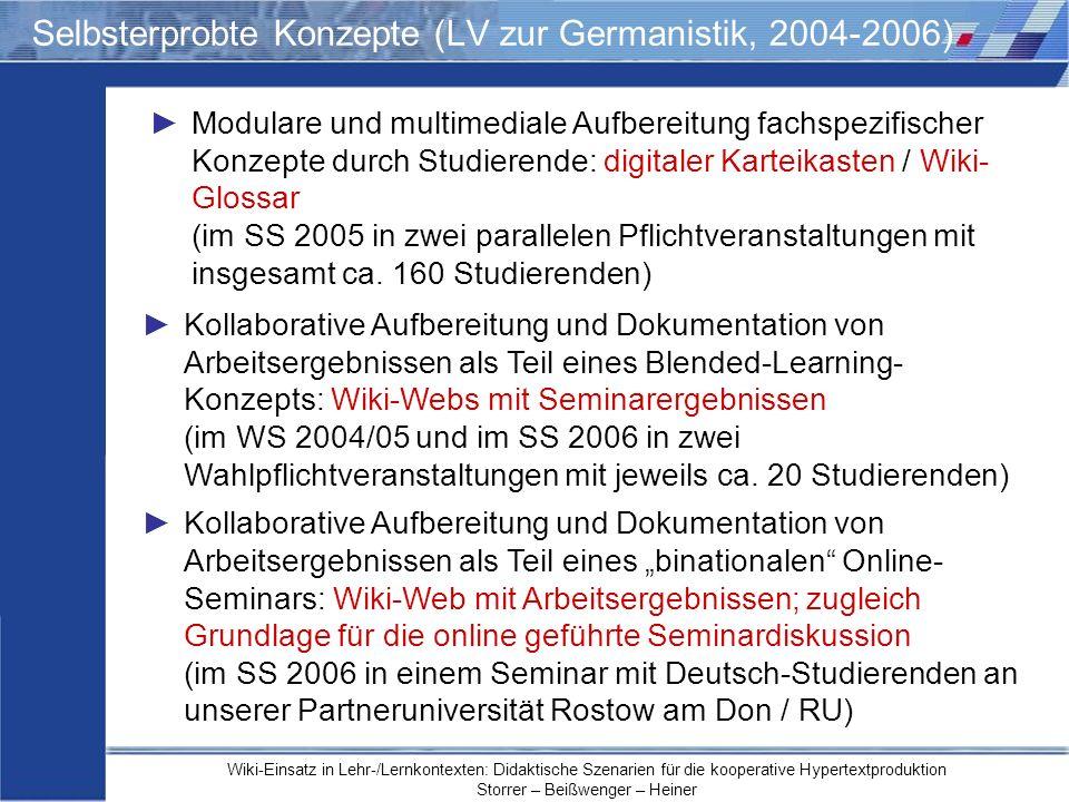 Wiki-Einsatz in Lehr-/Lernkontexten: Didaktische Szenarien für die kooperative Hypertextproduktion Storrer – Beißwenger – Heiner Selbsterprobte Konzep