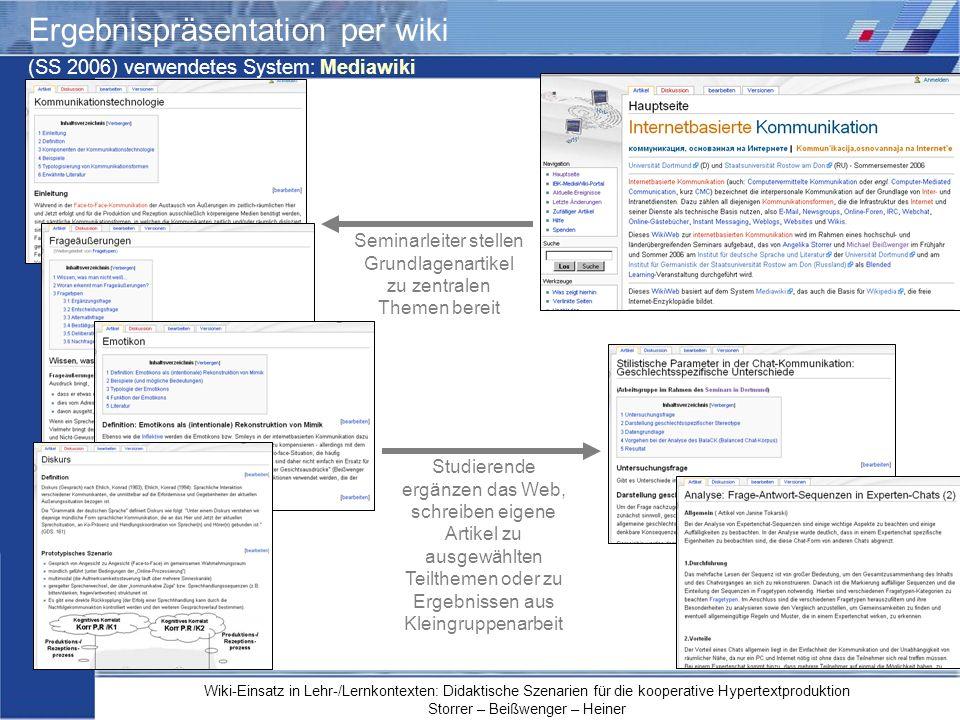 Wiki-Einsatz in Lehr-/Lernkontexten: Didaktische Szenarien für die kooperative Hypertextproduktion Storrer – Beißwenger – Heiner Ergebnispräsentation