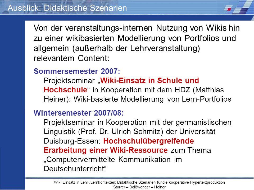 Wiki-Einsatz in Lehr-/Lernkontexten: Didaktische Szenarien für die kooperative Hypertextproduktion Storrer – Beißwenger – Heiner Ausblick: Didaktische