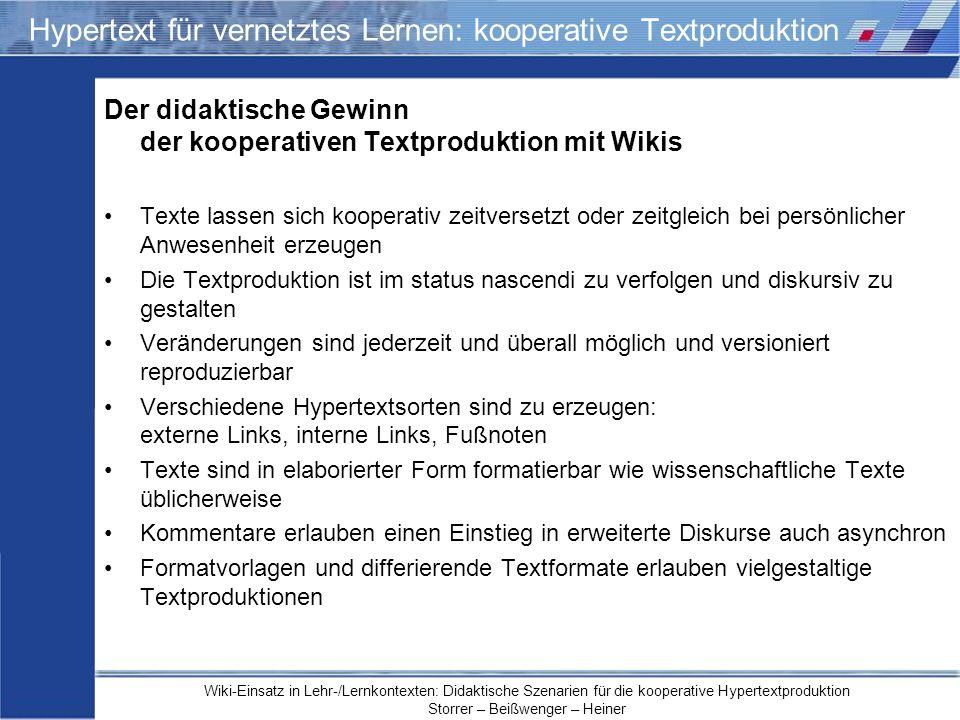 Wiki-Einsatz in Lehr-/Lernkontexten: Didaktische Szenarien für die kooperative Hypertextproduktion Storrer – Beißwenger – Heiner Hypertext für vernetz