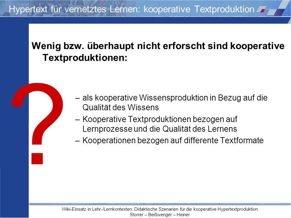 Wiki-Einsatz in Lehr-/Lernkontexten: Didaktische Szenarien für die kooperative Hypertextproduktion Storrer – Beißwenger – Heiner ? Hypertext für verne