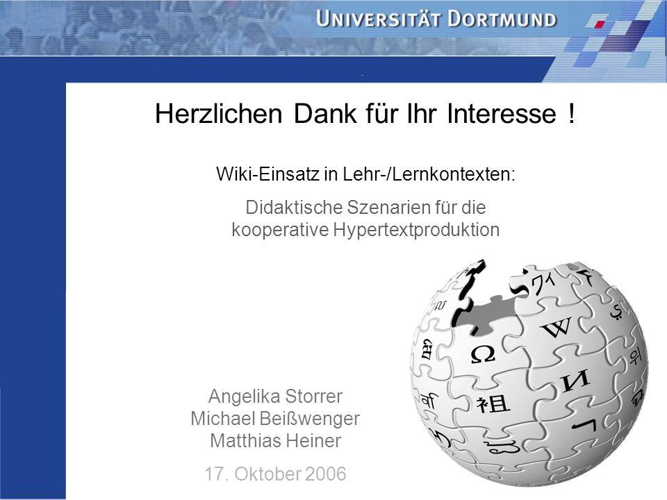Wiki-Einsatz in Lehr-/Lernkontexten: Didaktische Szenarien für die kooperative Hypertextproduktion Storrer – Beißwenger – Heiner Herzlichen Dank für I