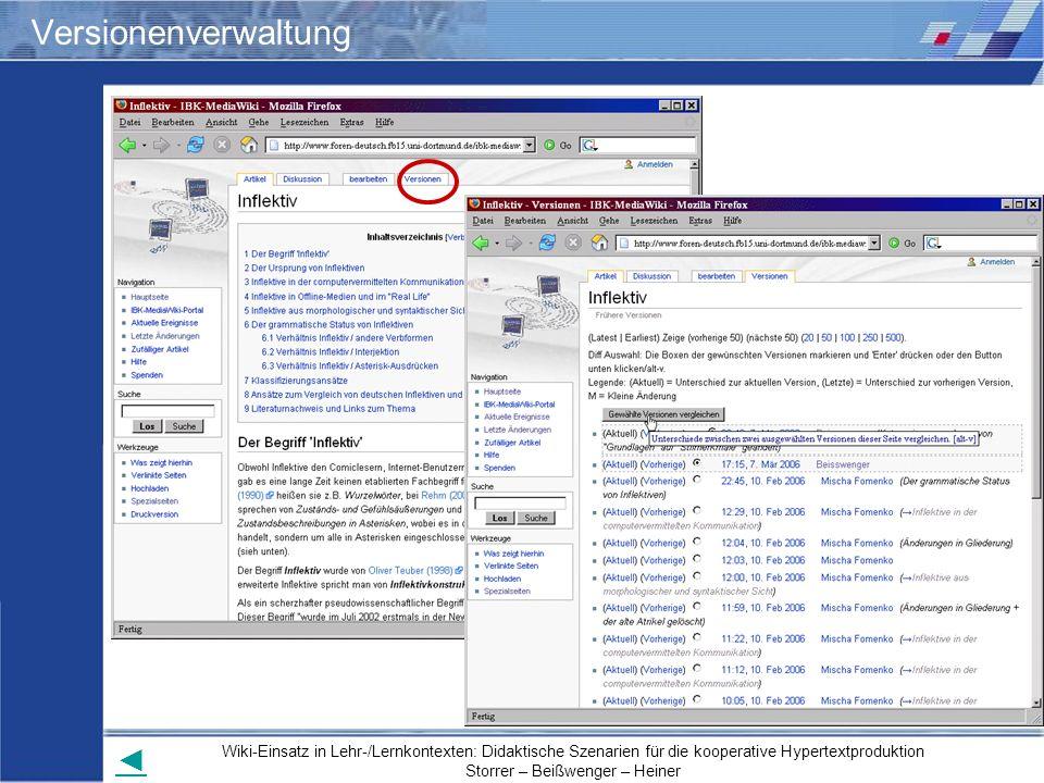 Wiki-Einsatz in Lehr-/Lernkontexten: Didaktische Szenarien für die kooperative Hypertextproduktion Storrer – Beißwenger – Heiner Versionenverwaltung