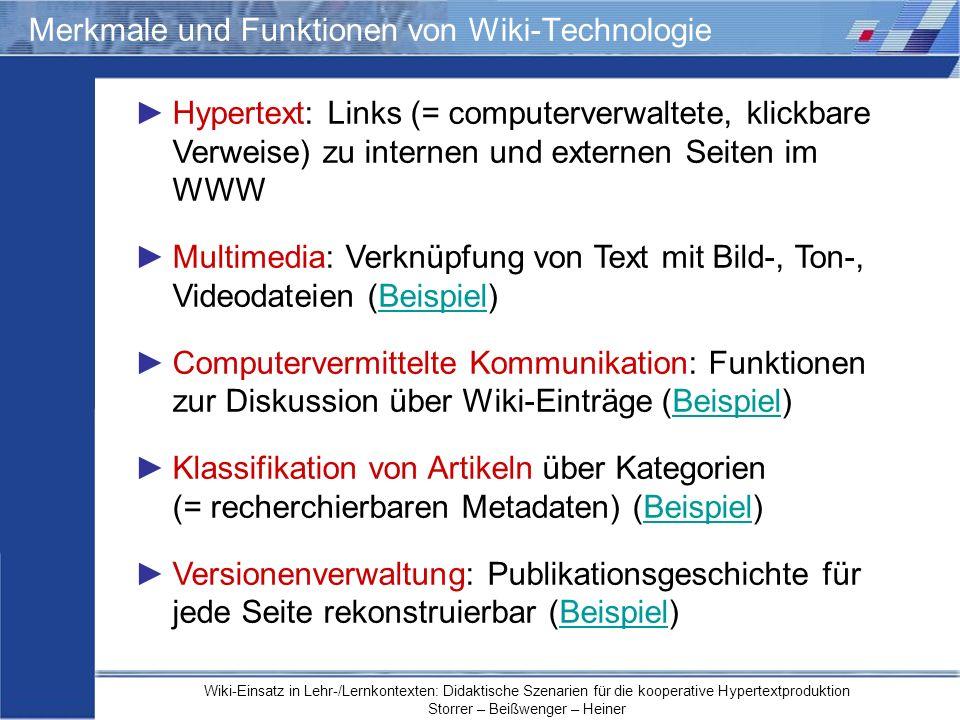 Wiki-Einsatz in Lehr-/Lernkontexten: Didaktische Szenarien für die kooperative Hypertextproduktion Storrer – Beißwenger – Heiner Merkmale und Funktion
