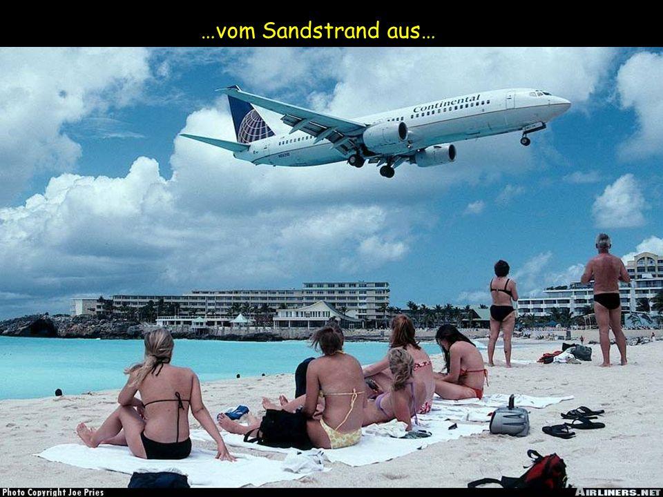 …vom Sandstrand aus…