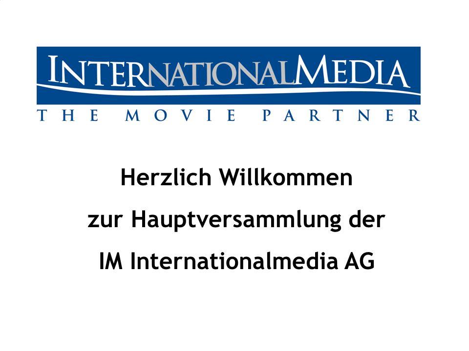 Herzlich Willkommen zur Hauptversammlung der IM Internationalmedia AG