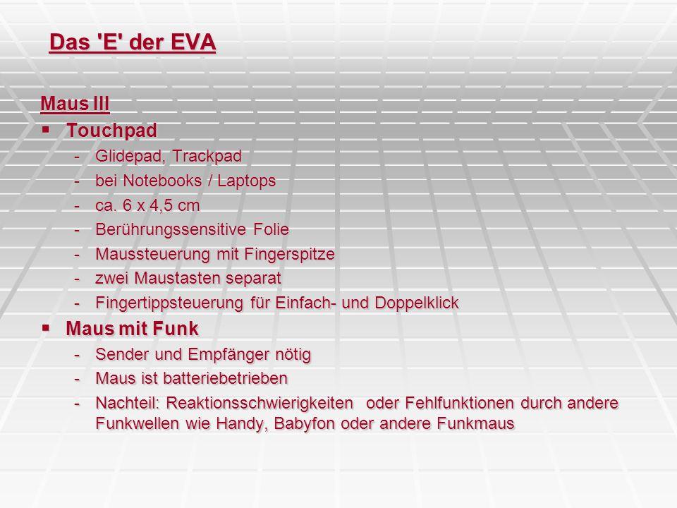 Das 'E' der EVA Maus III Touchpad Touchpad -Glidepad, Trackpad -bei Notebooks / Laptops -ca. 6 x 4,5 cm -Berührungssensitive Folie -Maussteuerung mit