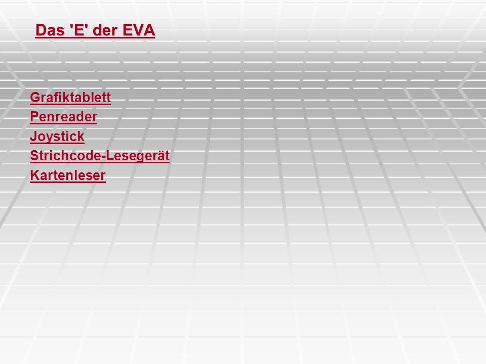 Das 'E' der EVA GrafiktablettPenreaderJoystickStrichcode-LesegerätKartenleser