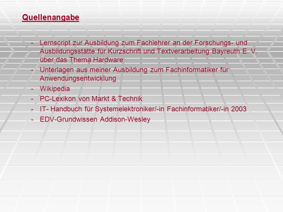 Quellenangabe -Lernscript zur Ausbildung zum Fachlehrer an der Forschungs- und Ausbildungsstätte für Kurzschrift und Textverarbeitung Bayreuth E. V. ü