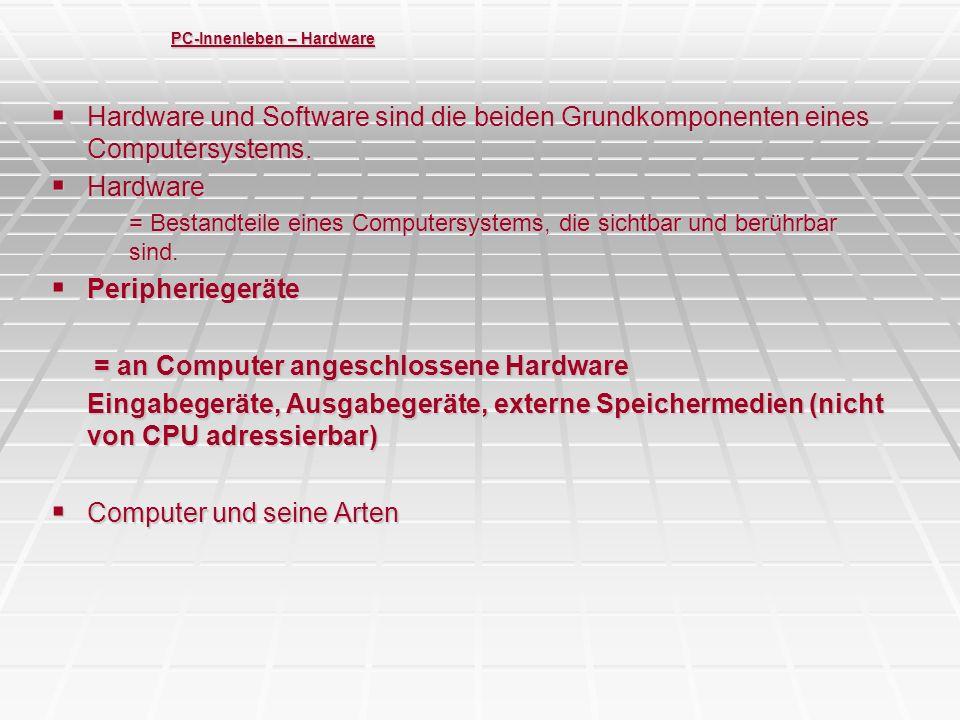 PC-Innenleben – Der PC – BUS-Systeme USB-Bus -Universal Serial Bus (aktuelles Bus-System ?) -Stromzufuhr und Datenaustausch (einheitliches Steckersystem) -Bis zu 127 Komponenten gleichzeitig anschließbar über Hubs -Übertragungsrate USB 1.1 bis 12 Mbit/s, USB 2.0 bis 480 Mbit/s -Anschlussmöglichkeiten auch vorne möglich .