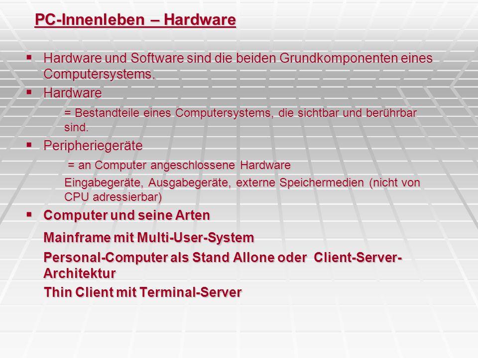 PC-Innenleben – Der PC - Allgemein Notwendige Komponenten für einen Arbeitsplatz-PC Notwendige Komponenten für einen Arbeitsplatz-PC Rechner, Monitor, Tastatur Rechner-Gehäuse Rechner-Gehäuse Desktop, Mini-, Midi-, Maxi-Tower, Desknode, Laptop Gehäuse AT – ATX Gehäuse AT – ATX Stromschalter, Stand By, Net-Boot Allgemeine Basics Allgemeine Basics Kontrollleuchten, mind.