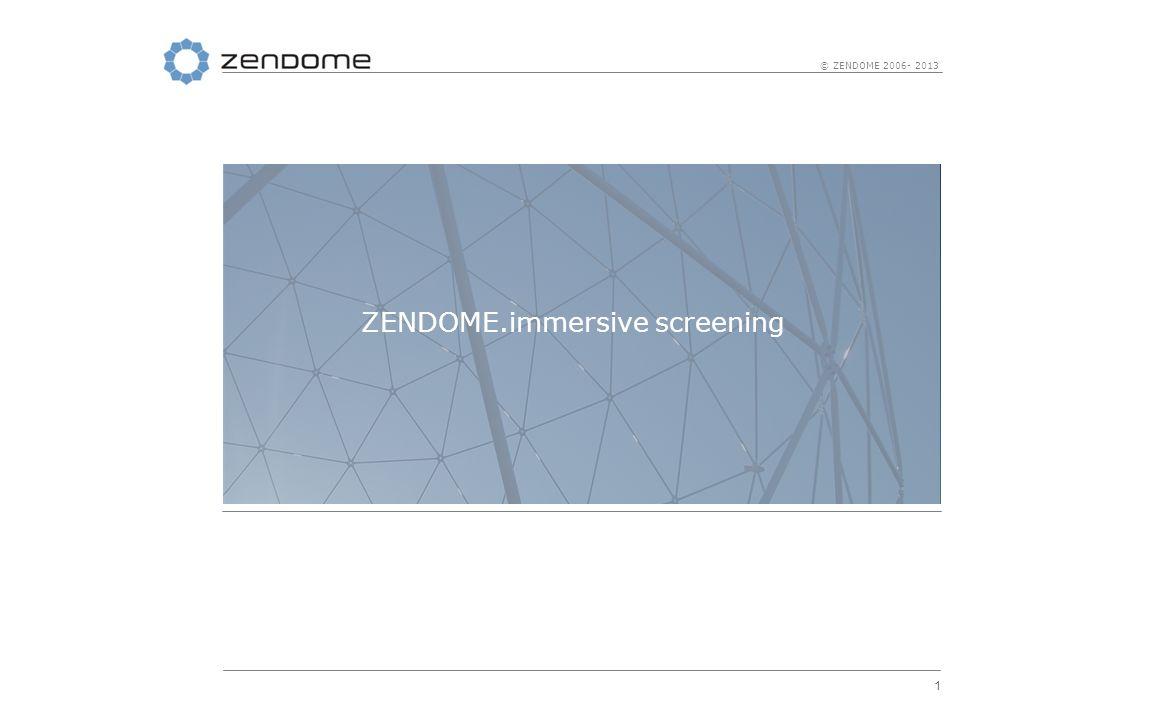 22 © ZENDOME 2006- 2013 ZENDOME.technik ZENDOME stellt sich nicht nur den Herausforderungen bei der Entwicklung von vakuumbasierten Projektionsoberflächen.