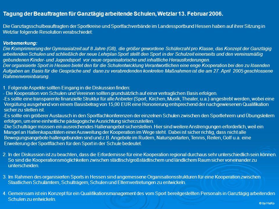 Tagung der Beauftragten für Ganztägig arbeitende Schulen, Wetzlar 13. Februar 2006. Die Ganztagsschulbeauftragten der Sportkreise und Sportfachverbänd