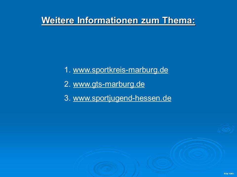Weitere Informationen zum Thema: 1.www.sportkreis-marburg.de 2.www.gts-marburg.de 3.www.sportjugend-hessen.de © by HaKo