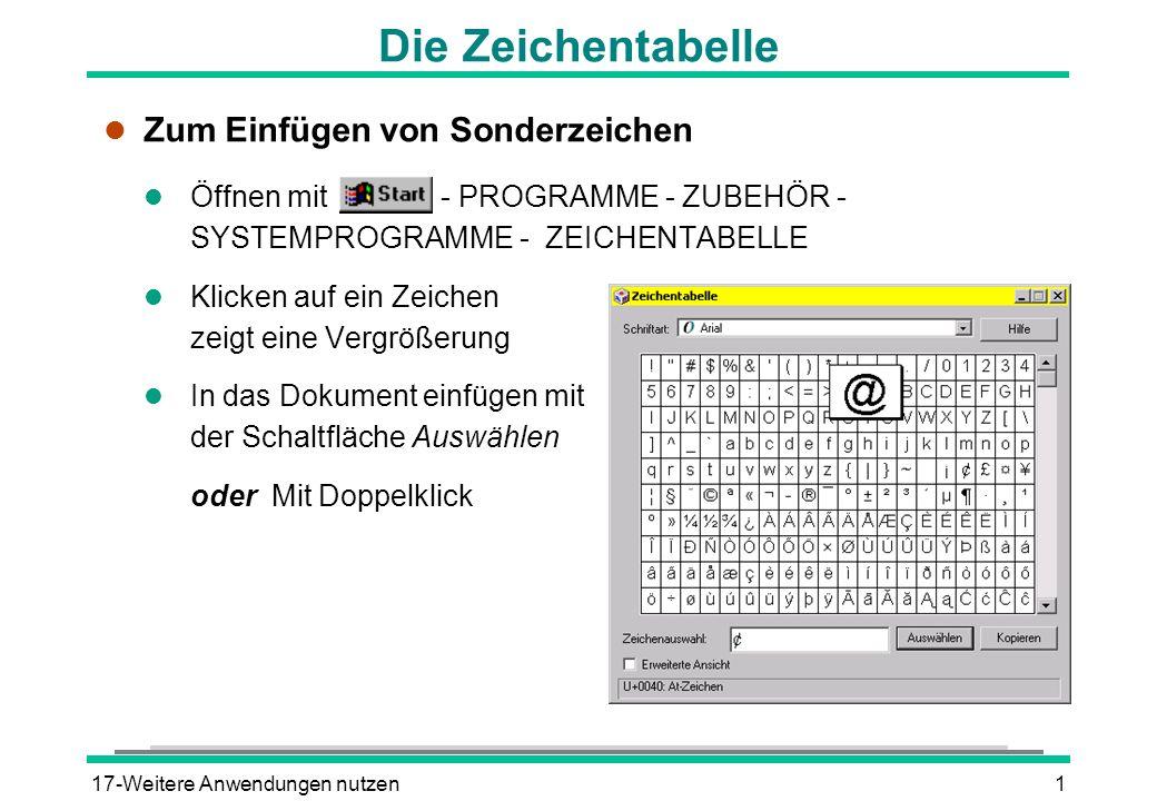 17-Weitere Anwendungen nutzen2 Der Taschenrechner l Standard- oder wissenschaftlicher Rechner l Öffnen mit - PROGRAMME - ZUBEHÖR - RECHNER l Zwischen den Rechnertypen wechseln über ANSICHT - WISSENSCHAFTLICH bzw.