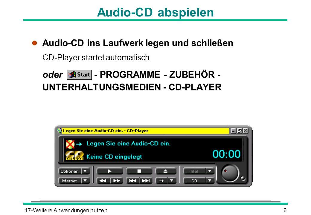 17-Weitere Anwendungen nutzen6 Audio-CD abspielen l Audio-CD ins Laufwerk legen und schließen CD-Player startet automatisch oder - PROGRAMME - ZUBEHÖR
