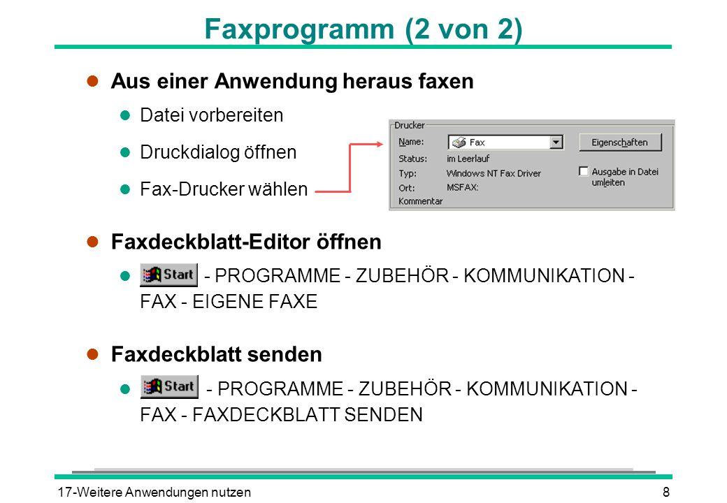 17-Weitere Anwendungen nutzen8 Faxprogramm (2 von 2) l Aus einer Anwendung heraus faxen l Datei vorbereiten l Druckdialog öffnen l Fax-Drucker wählen