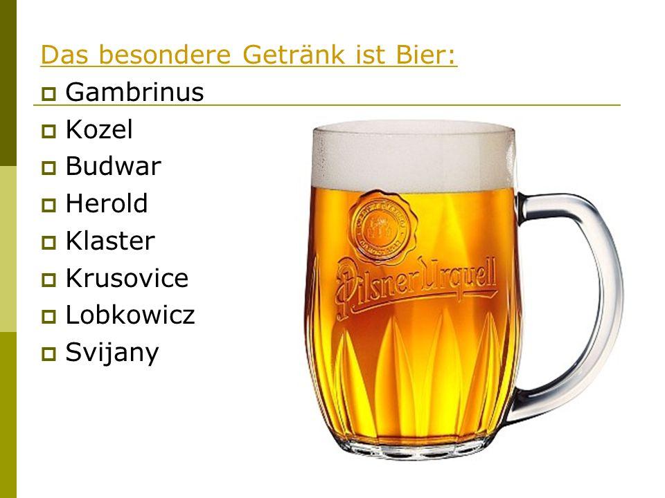 Das besondere Getränk ist Bier: Gambrinus Kozel Budwar Herold Klaster Krusovice Lobkowicz Svijany