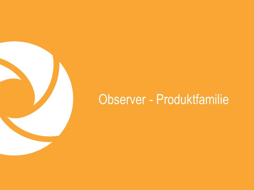 Observer - Produktfamilie