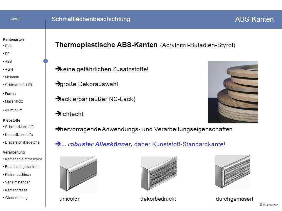 Home Acryl Kleinmaschinen Verarbeitung Kantenarten PP Schmelzklebstoffe Furnier ABS © R. Streicher Schmalflächenbeschichtung Klebstoffe Massivholz Kan