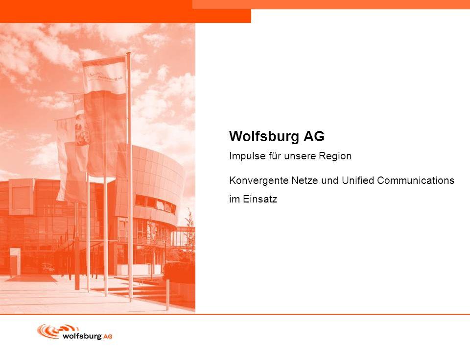 Navigationsleiste Aktueller Eintrag wird rot hervor- gehoben Navigationsleiste weiter Seite 1 Wolfsburg AG Impulse für unsere Region Konvergente Netze