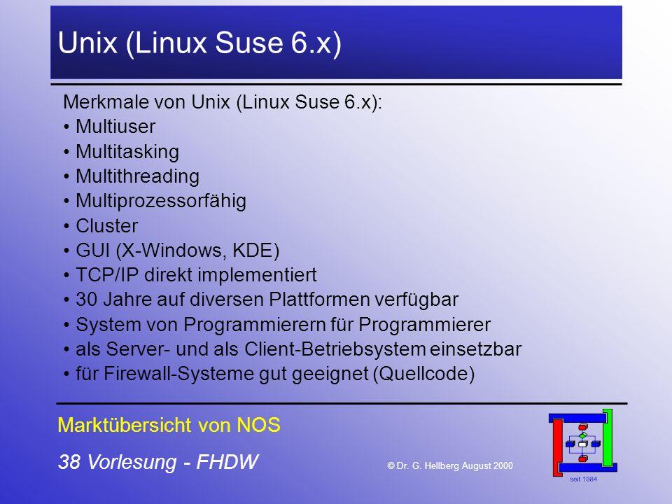 38 Vorlesung - FHDW © Dr. G. Hellberg August 2000 Unix (Linux Suse 6.x) Merkmale von Unix (Linux Suse 6.x): Multiuser Multitasking Multithreading Mult