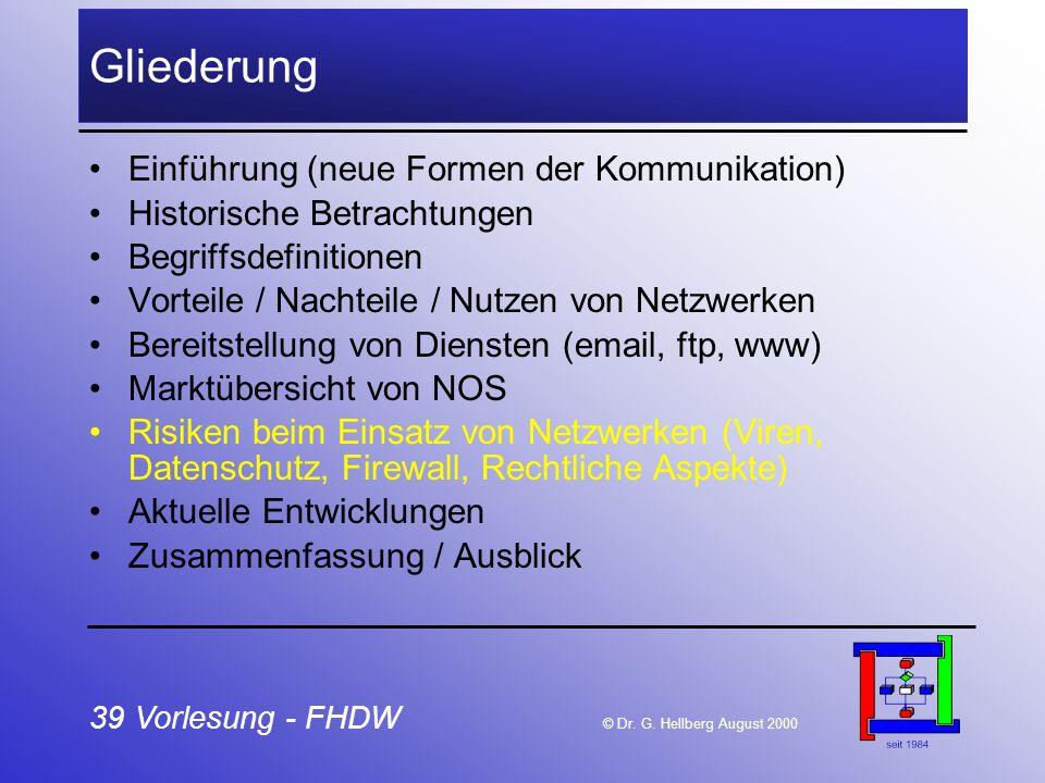 39 Vorlesung - FHDW © Dr. G. Hellberg August 2000 Gliederung Einführung (neue Formen der Kommunikation) Historische Betrachtungen Begriffsdefinitionen