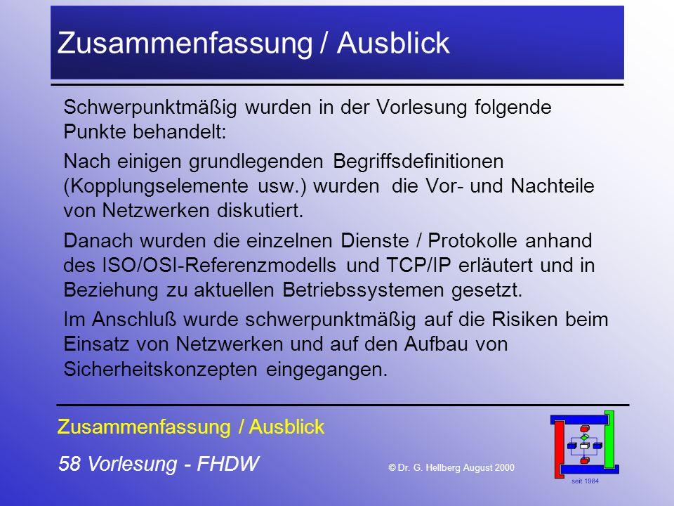 58 Vorlesung - FHDW © Dr. G. Hellberg August 2000 Zusammenfassung / Ausblick Schwerpunktmäßig wurden in der Vorlesung folgende Punkte behandelt: Nach