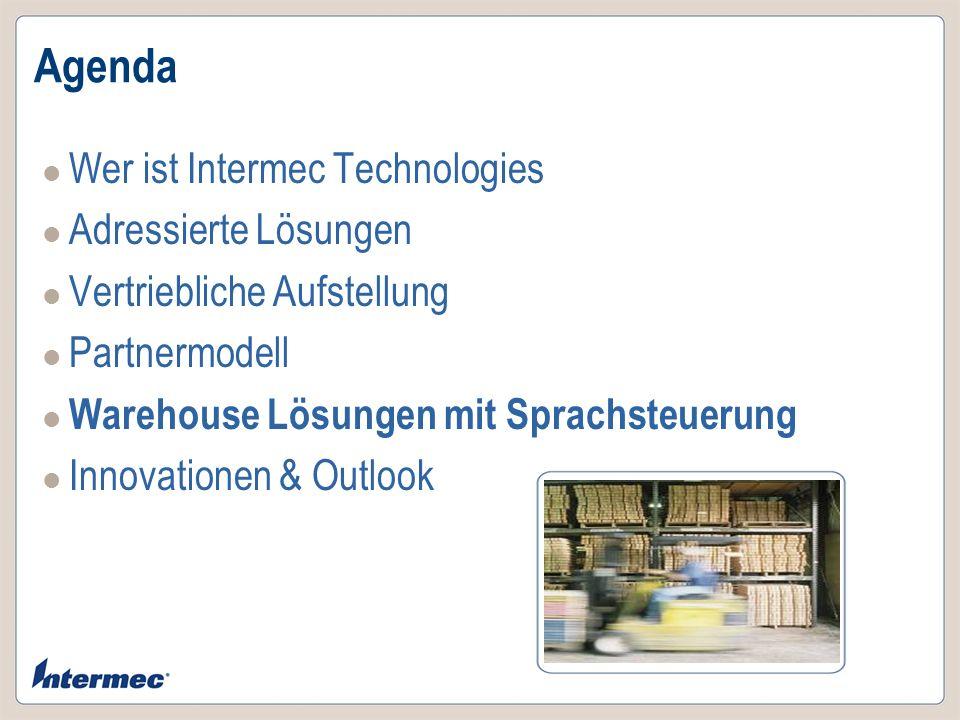 Agenda Wer ist Intermec Technologies Adressierte Lösungen Vertriebliche Aufstellung Partnermodell Warehouse Lösungen mit Sprachsteuerung Innovationen
