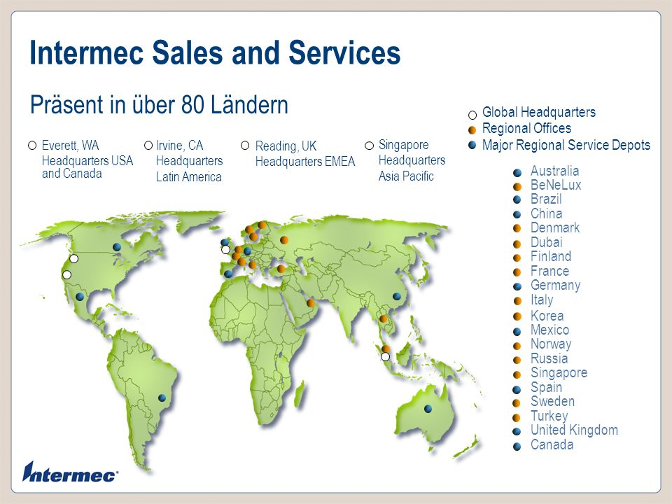 Intermec Sales and Services Global Headquarters Regional Offices Major Regional Service Depots Präsent in über 80 Ländern Australia BeNeLux Brazil Chi