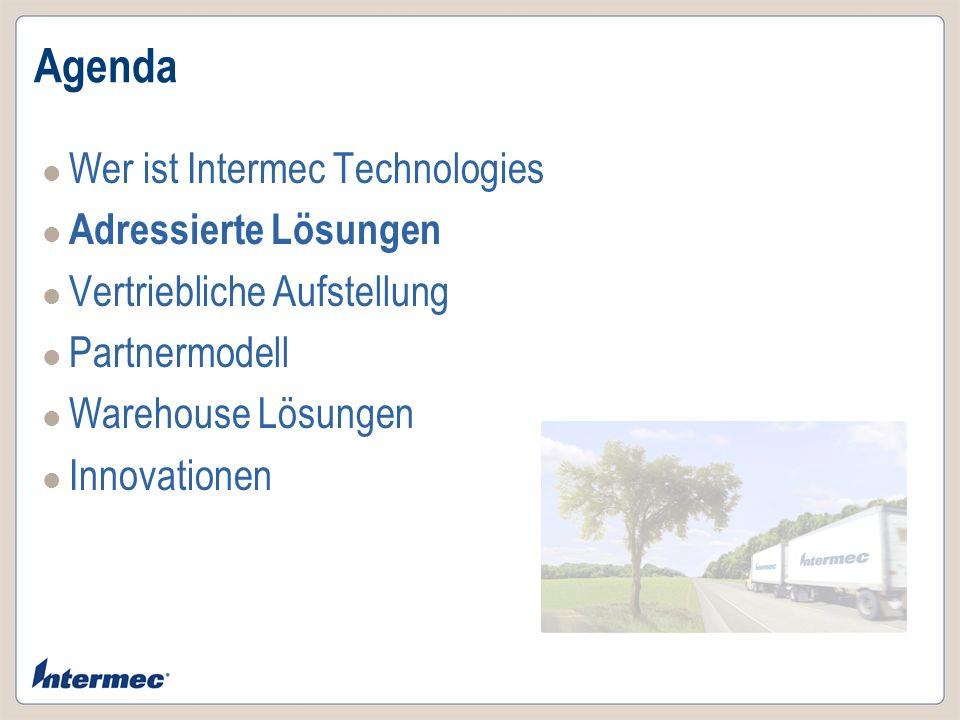 Agenda Wer ist Intermec Technologies Adressierte Lösungen Vertriebliche Aufstellung Partnermodell Warehouse Lösungen Innovationen