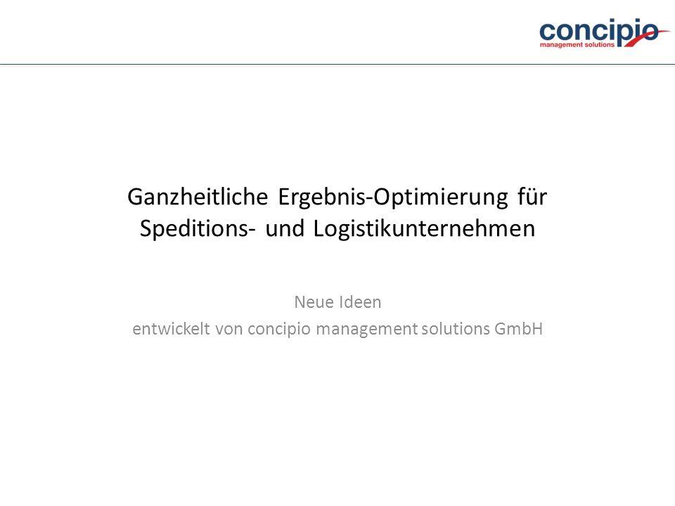 Ganzheitliche Ergebnis-Optimierung für Speditions- und Logistikunternehmen Neue Ideen entwickelt von concipio management solutions GmbH