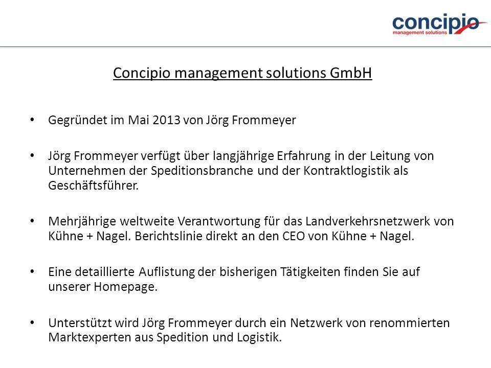 Concipio management solutions GmbH Gegründet im Mai 2013 von Jörg Frommeyer Jörg Frommeyer verfügt über langjährige Erfahrung in der Leitung von Unter