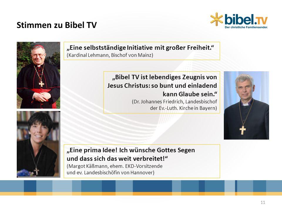 Stimmen zu Bibel TV Eine selbstständige Initiative mit großer Freiheit. (Kardinal Lehmann, Bischof von Mainz) Bibel TV ist lebendiges Zeugnis von Jesu