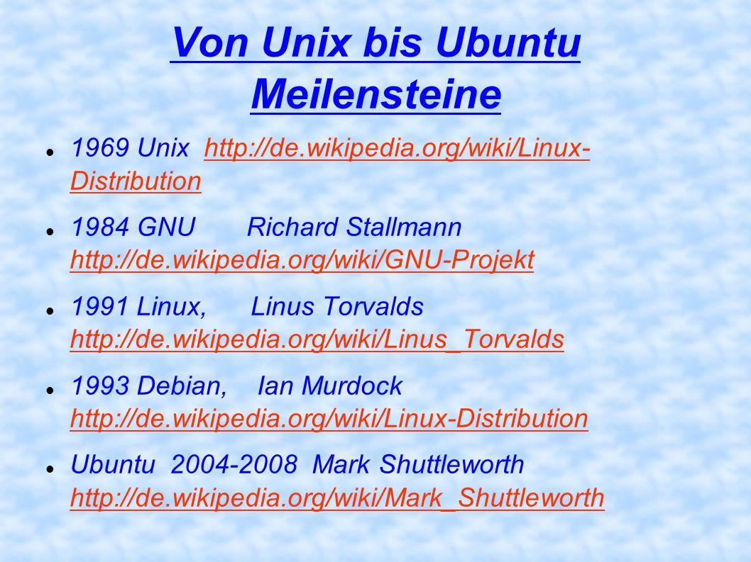 Von Unix bis Ubuntu Meilensteine 1969 Unix http://de.wikipedia.org/wiki/Linux- Distributionhttp://de.wikipedia.org/wiki/Linux- Distribution 1984 GNU R