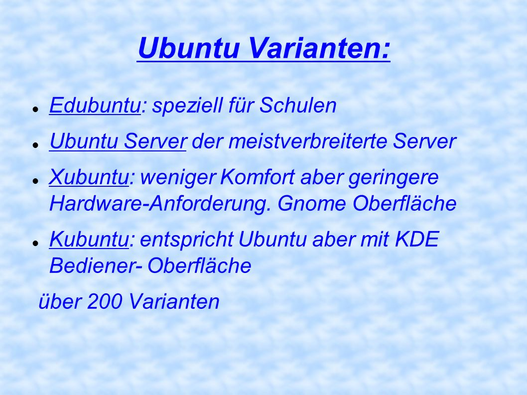 Die Philosophy http://de.wikipedia.org/wiki/Ubuntu http://de.wikipedia.org/wiki/Ubuntu Ubuntu soll immer kostenlos sein.