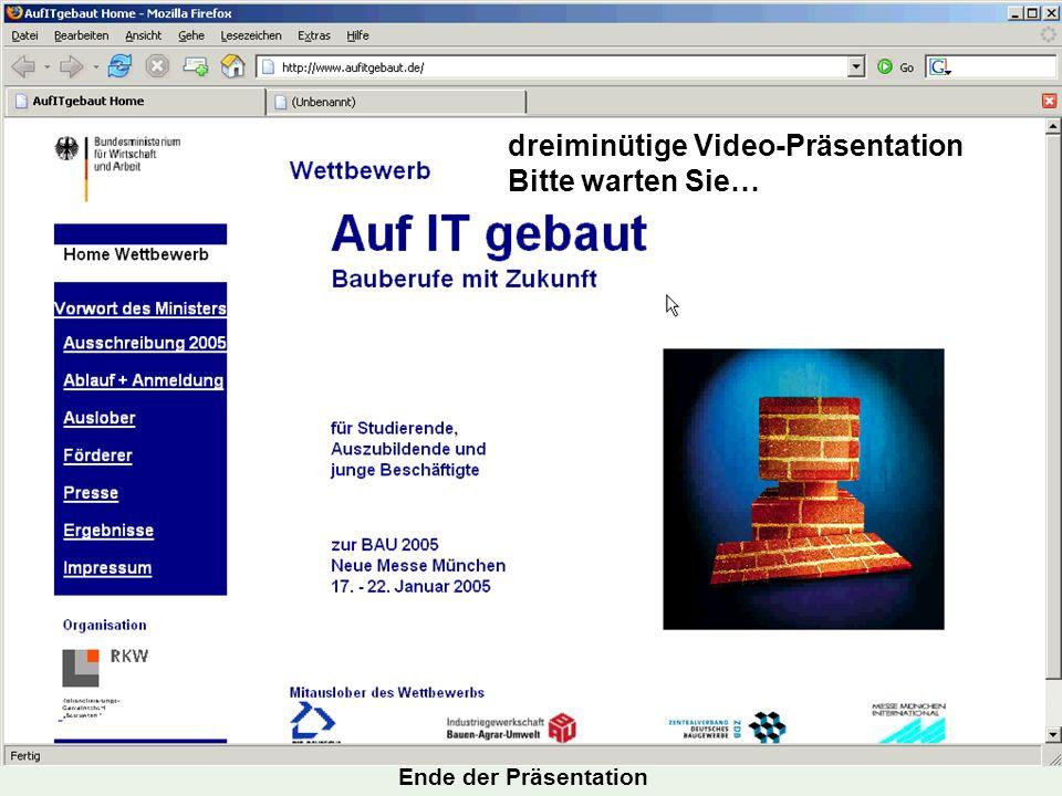 Video Präsentation ( 2 Minuten) dreiminütige Video-Präsentation Bitte warten Sie… Ende der Präsentation
