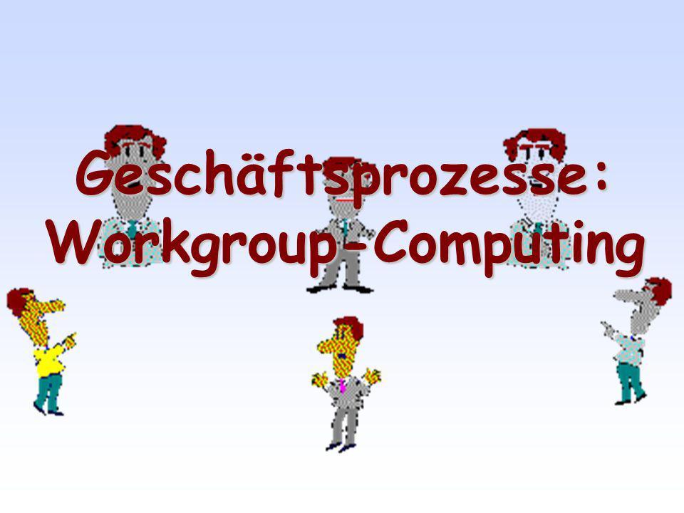 Geschäftsprozesse:Workgroup-Computing