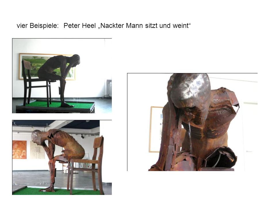 vier Beispiele: Peter Heel Nackter Mann sitzt und weint