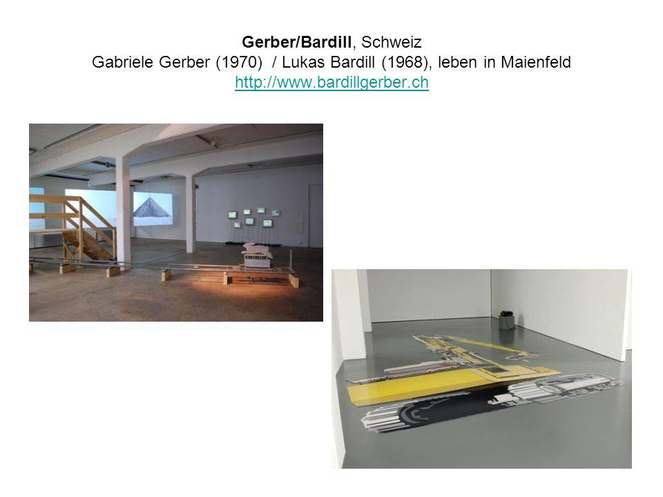 Gerber/Bardill, Schweiz Gabriele Gerber (1970) / Lukas Bardill (1968), leben in Maienfeld http://www.bardillgerber.ch http://www.bardillgerber.ch