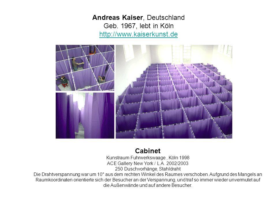 Andreas Kaiser, Deutschland Geb. 1967, lebt in Köln http://www.kaiserkunst.de http://www.kaiserkunst.de Cabinet Kunstraum Fuhrwerkswaage, Köln 1998 AC