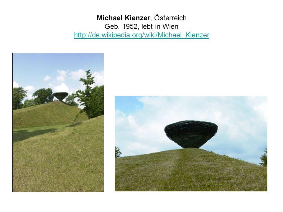 Michael Kienzer, Österreich Geb. 1952, lebt in Wien http://de.wikipedia.org/wiki/Michael_Kienzer http://de.wikipedia.org/wiki/Michael_Kienzer