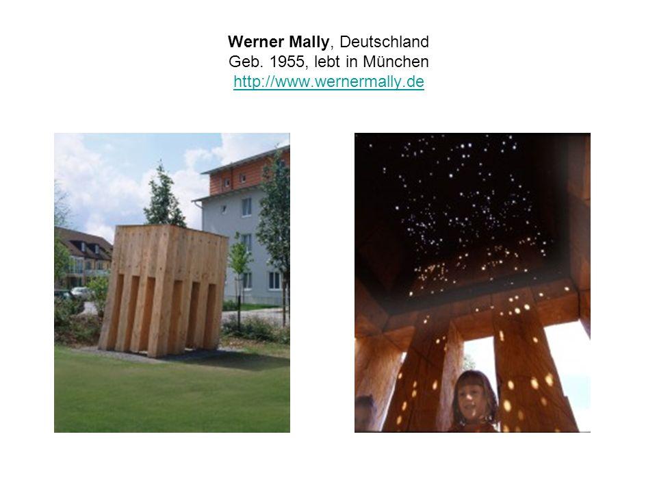 Werner Mally, Deutschland Geb. 1955, lebt in München http://www.wernermally.de http://www.wernermally.de